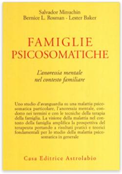 Salvator Minuchin,  Bernice L. Rosman & Lester Baker (1978 edizione originale) Le famigie psicosomatiche, Astrolabio 1980